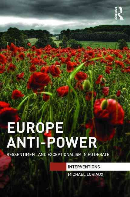 Europe Anti-power: Ressentiment and Exceptionalism in Eu Debate