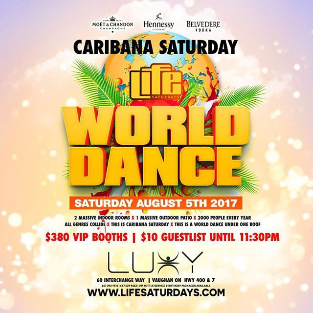 Caribana Long Weekend Saturday August 5th, 2017 #LifeSaturdays x #400NorthSaturdasy x #Hennessy x #Moet x #BelvedereVodka Present#WorldDance $10 Guest List Until 11:30pm Advance Tickets Available Via www.LifeSaturdays.ca Book Your Booth Now Via The Contact Info In Our Bio