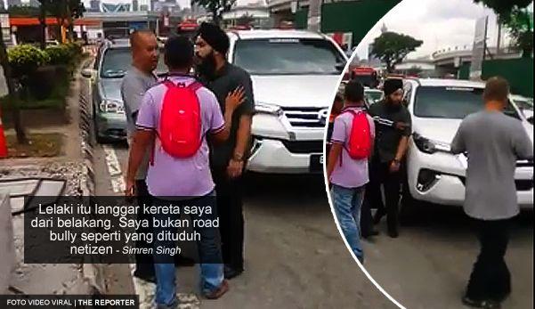 Kereta saya dilanggar dari belakang saya bukan road bully  Pemandu BMS 7   Tiada isu perkauman yang dibangkit dalam pergaduhan dengan pakcik itu demikian kata lelaki yang videonya bergaduh dengan seorang lelaki berusia lingkungan 40-an di media sosial.  Dalam kejadian jam 1.30 petang pada 13 Julai di Lembah Klang ahli perniagaan Simren Singh 27 menegaskan bahawa dia bukan road bully seperti yang didakwa netizen di media sosial.  Katanya adalah tidak adil netizen menghentamnya di media sosial…