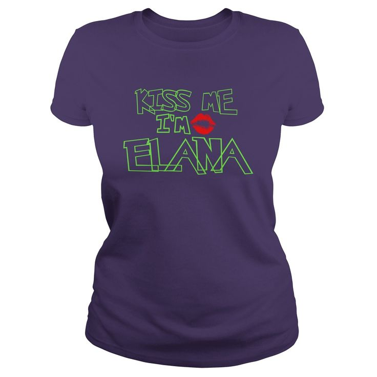 Elana - Kiss Me I Am Elana- TeeForElana #gift #ideas #Popular #Everything #Videos #Shop #Animals #pets #Architecture #Art #Cars #motorcycles #Celebrities #DIY #crafts #Design #Education #Entertainment #Food #drink #Gardening #Geek #Hair #beauty #Health #fitness #History #Holidays #events #Home decor #Humor #Illustrations #posters #Kids #parenting #Men #Outdoors #Photography #Products #Quotes #Science #nature #Sports #Tattoos #Technology #Travel #Weddings #Women