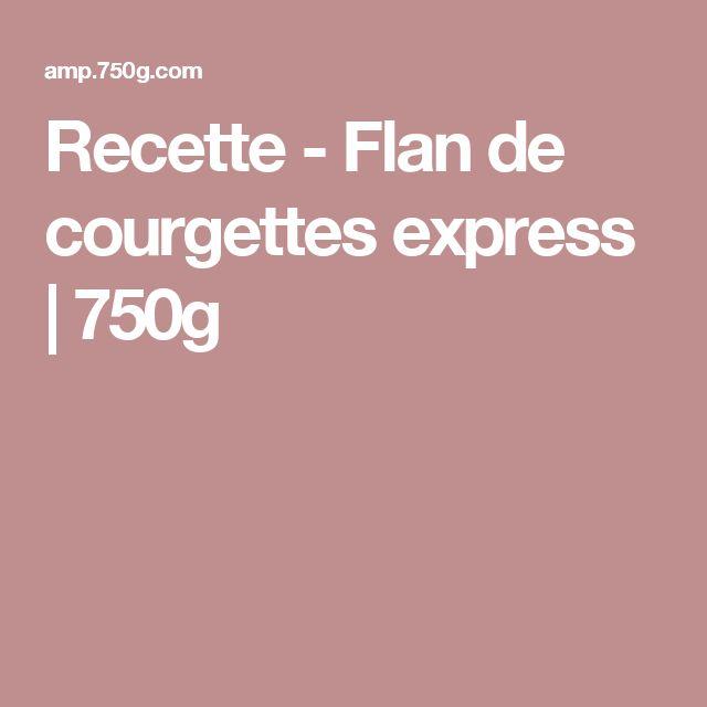Flan De Courgettes Express