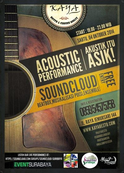 KAYAcousticwith @SoundCloudSBY Sabtu, 4 Oktober 2014 At Kaya Resto, Jl. Raya Jemursari 144 19.00 – 22.00 Free Entry  - Soundcloud : Beatbox, Musikalisasi Puisi, Ensemble - Acoustic Performance - Free Entry  http://eventsurabaya.net/kayacousticwith-soundcloudsby/