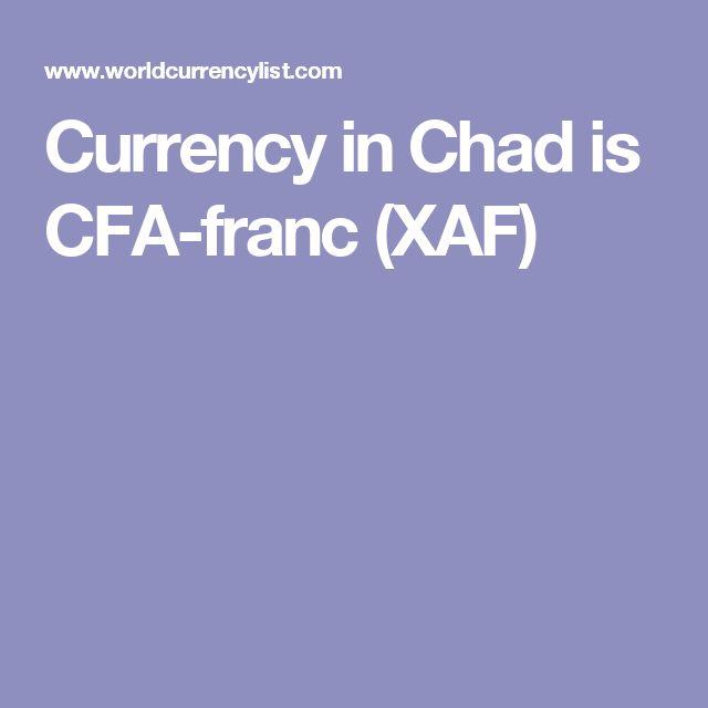 Currency in Chad is CFA-franc (XAF)