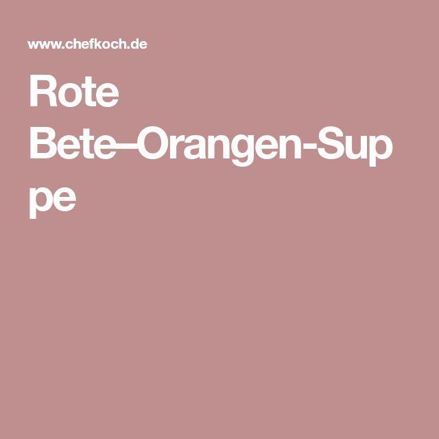 Rote Bete–Orangen-Suppe