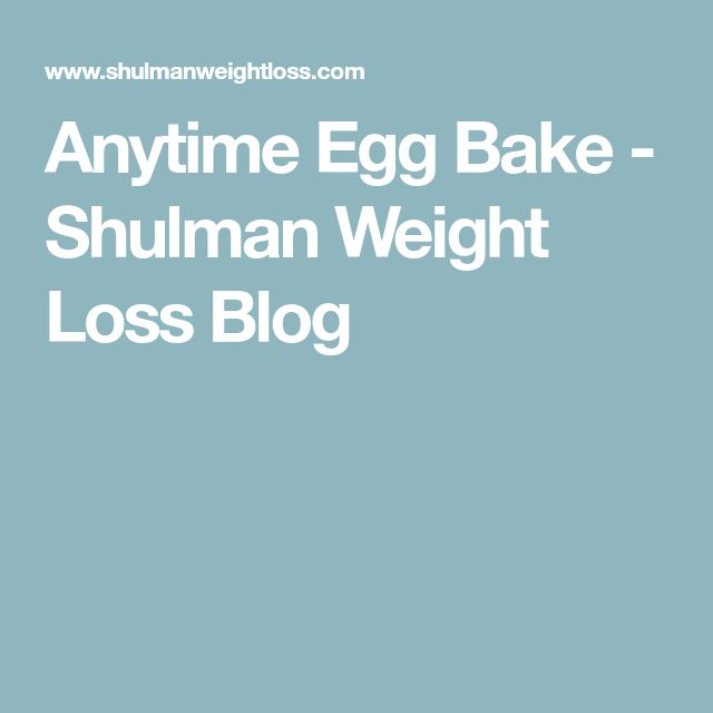 Anytime Egg Bake - Shulman Weight Loss Blog