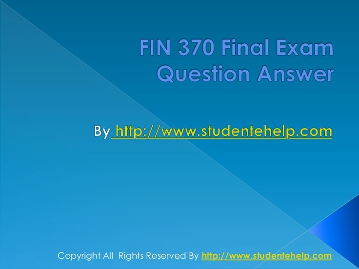 FIN 370 Final Exam Latest UOP Homework Help are provided for students enrolled in University of Phoenix. The complete solved FIN 370 course available at the www.StudenteHelp.com helps you to get a guideline about the financial market.