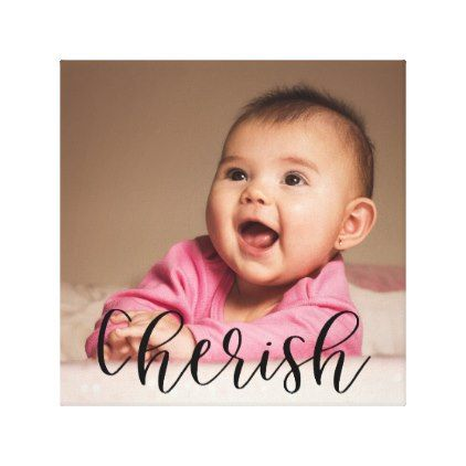 Cherish Calligraphy Overlay Baby Photo Canvas Print - calligraphy gifts custom personalize diy create your own