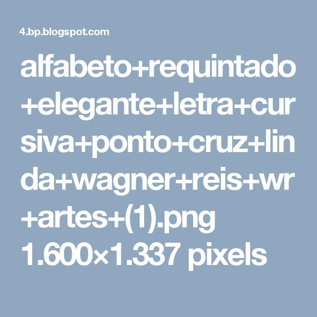 alfabeto+requintado+elegante+letra+cursiva+ponto+cruz+linda+wagner+reis+wr+artes+(1).png 1.600×1.337 pixels