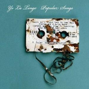 Yo La Tengo『Popular Songs』