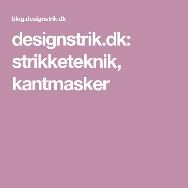 designstrik.dk: strikketeknik, kantmasker