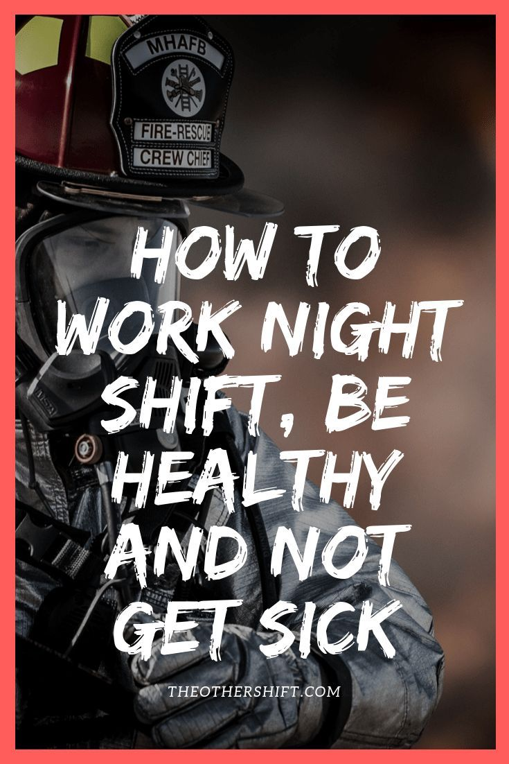 How To Work The Night Shift And Stay Healthy Night Shift Nurse How To Stay Healthy Night Shift