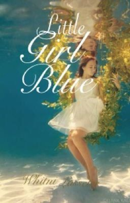 Read: Little Girl Blue #wattpad #Romance http://w.tt/UeOrGh  I made this cover myself :) follow me @WhitniLasseter