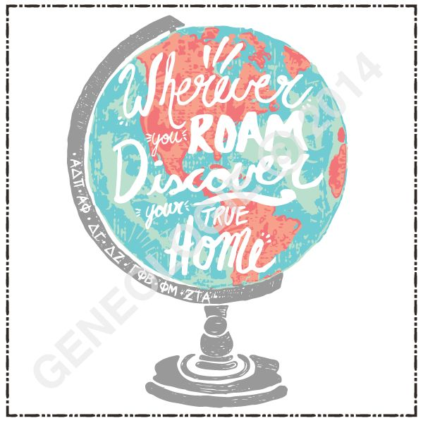 Wherever you roam, discover your true home Geneologie | Greek Tee Shirts | Greek Tanks | Custom Apparel Design | Custom Greek Apparel | Sorority Tee Shirts | Sorority Tanks | Sorority Shirt Designs  | Sorority Shirt Ideas | Greek Life | Hand Drawn | Panhellenic | Sorority
