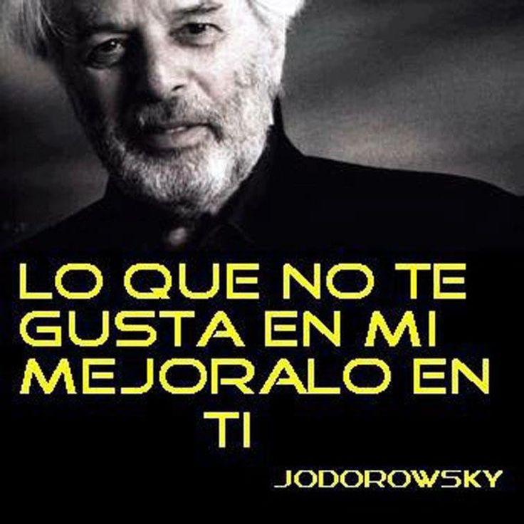 Lo que no te gusta en mi, mejóralo en ti. #AlejandroJodorowsky #Citas #Frases @Candidman