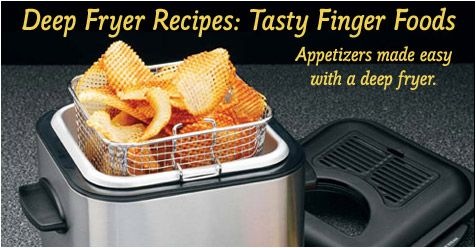 Deep Fryer Recipes: Tasty Finger Foods Recipe Collection at Cooking.com
