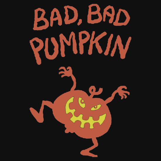 BAD BAD PUMPKIN FOR YOUR HALLOWEEN. THIS DESIGN AVAILABLE ON UNISEX T-SHIRT, PHONE CASES, MUG, AND 20 OTHER PRODUCTS. CHECK THEM OUT.