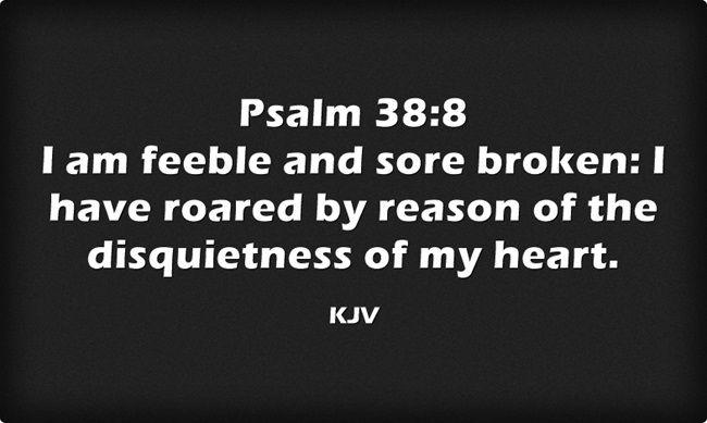 Psalm 38:8 King James KJV
