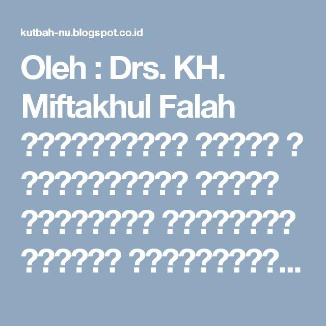 Oleh : Drs. KH. Miftakhul Falah        اَلْحَمْدُ  ِللهِ ، اَلْحَمْدُ ِللهِ الَّذِيْ أَحْرَمَ رَجَبَ بِإِسْرَاءِ  الرَّسُوْلِ مِنَ الْمَسْج...
