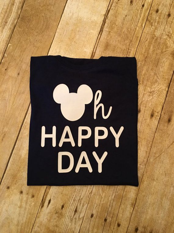 Hey, I found this really awesome Etsy listing at https://www.etsy.com/listing/478437333/mickey-oh-happy-day-shirt-disney