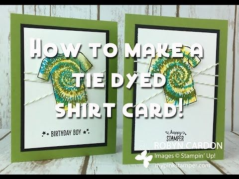 How to make a Tie Dyed Shirt Card with Stampin' Up!'s Custom Tee - Episode 552 - YouTube