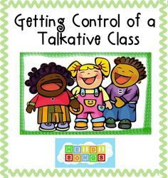 Getting Control of a Talkative Class. Love this. Some helpful tips for my talkative little bundles of joy...
