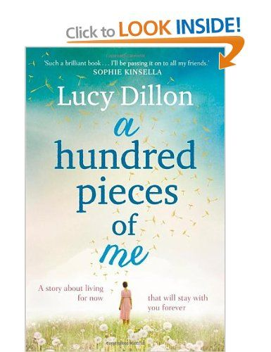 A Hundred Pieces of Me: Amazon.co.uk: Lucy Dillon: Books