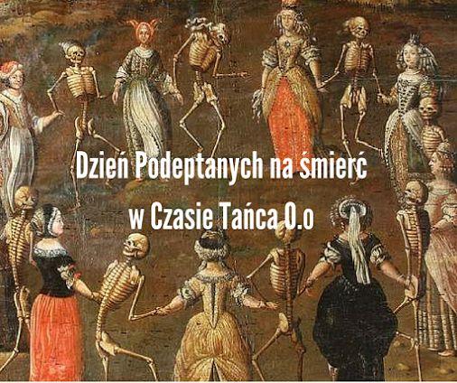 """Święta nietypowe są czasami naprawdę... dziwne.  Np. dziś obchodzimy Dzień Podeptanych na Śmierć w Czasie Tańca O.o  Trochę na myśl przychodzi motyw """"danse macabra"""" znany z języka polskiego w szkole, prawda? ;)  Weekend się zbliża, więc nie dajmy się zdeptać podczas tanecznych wieczorów ;) Kogo nogi już niosą do tańca? :)  #Taniec #Pasja #UważajNaPartnerów i #NieDajSięZdeptać"""