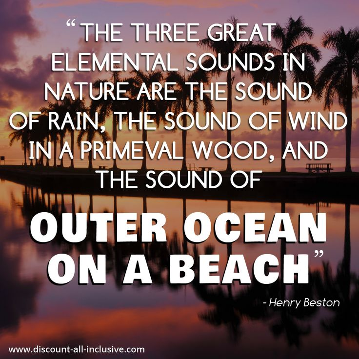 """""""The three great elemental sounds in nature are the sound of rain, the sound of wind in a primeval wood, and the sound of outer ocean on a beach."""" -Henry Beston  #travel #beach #ocean #wind #quote"""