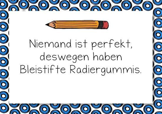Niemand ist perfekt, deswegen haben Bleistifte Radiergummis.