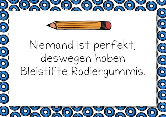 Niemand ist perfekt, deswegen hat Bleistifte Radiergummis.