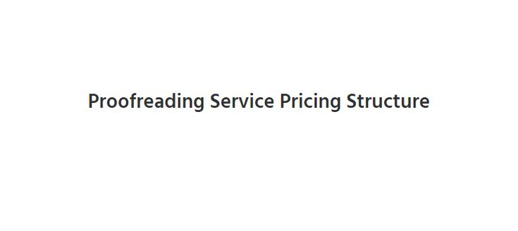 Proofreading Service Prices   Content & Application Review Prices