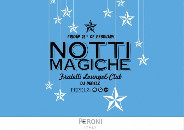 PERONI presents NOTTI MAGICHE with DJ Pepelz!
