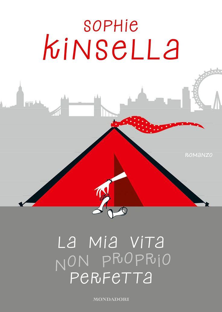 """14/02/2017 • Esce """"La mia vita non proprio perfetta"""" di Sophie Kinsella edito da Mondadori"""