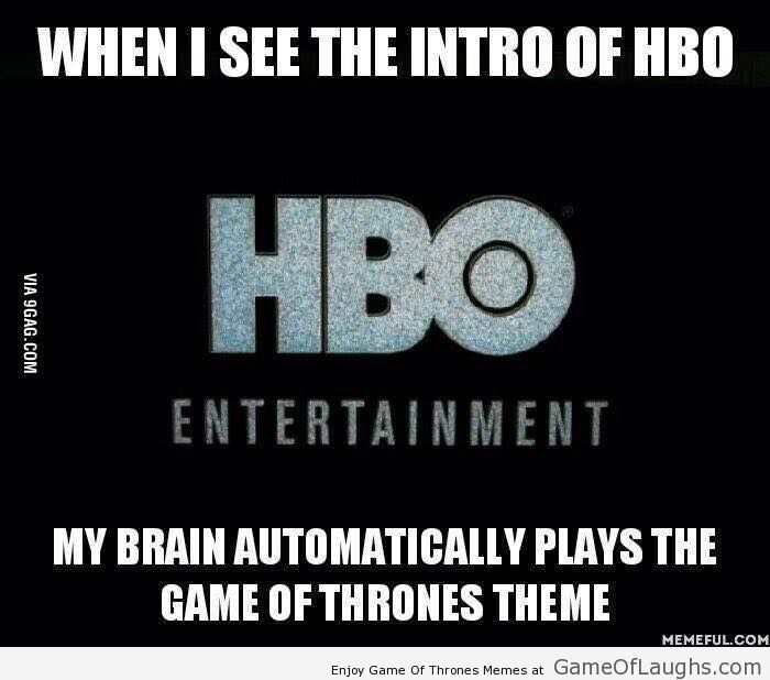 This is what happens when I see the intro of HBO - Game Of Thrones Memes