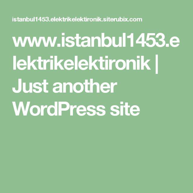 www.istanbul1453.elektrikelektironik | Just another WordPress site