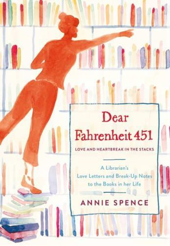 Books recommended by librarians: Dear Fahrenheit 451 by Annie Spence