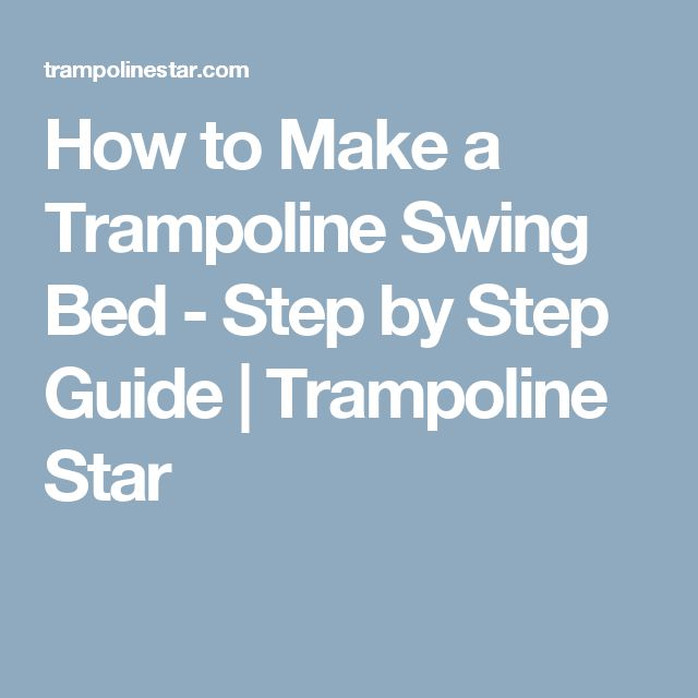 How to Make a Trampoline Swing Bed - Step by Step Guide | Trampoline Star