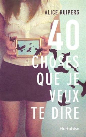 40 choses que je veux te dire - ALICE KUIPERS #renaudbray #livre #book