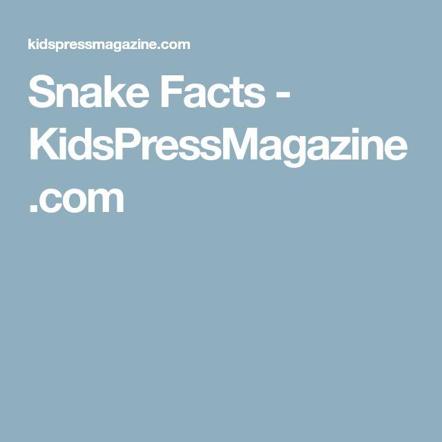 Snake Facts - KidsPressMagazine.com