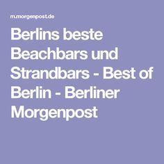 Berlins beste Beachbars und Strandbars - Best of Berlin - Berliner Morgenpost