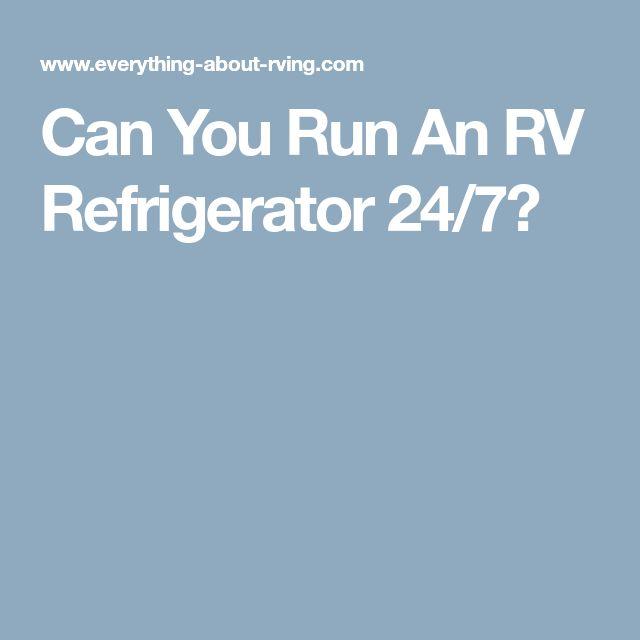 Can You Run An RV Refrigerator 24/7?