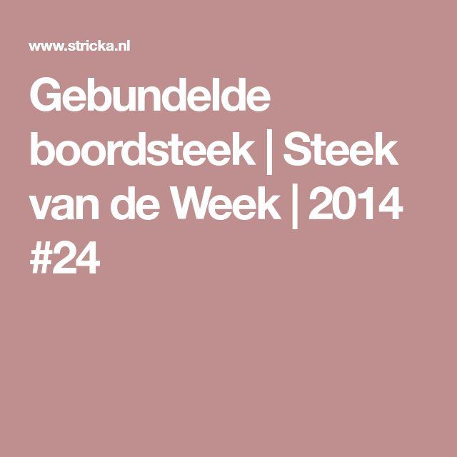 Gebundelde boordsteek | Steek van de Week | 2014 #24