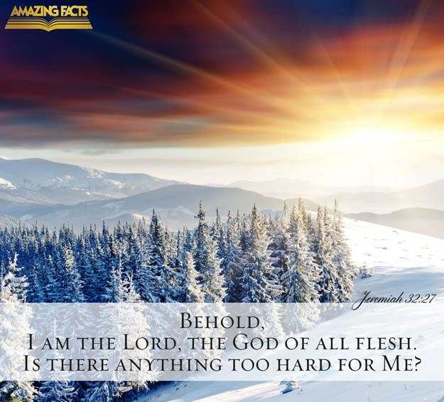 Jeremiah 32:27 KJV  Behold, I am the Lord , the God of all flesh: is there any thing too hard for me?