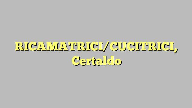 RICAMATRICI/CUCITRICI, Certaldo