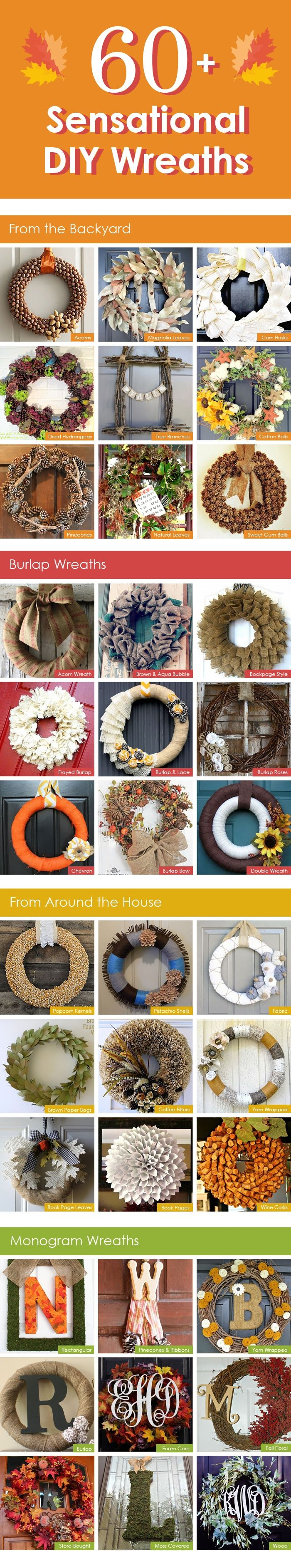 60+ Sensational DIY Wreaths For the Fall: Wreaths from things in the backyard, around the home, burlap wreaths, and monogram wreaths! Oh, and you're welcome! :)