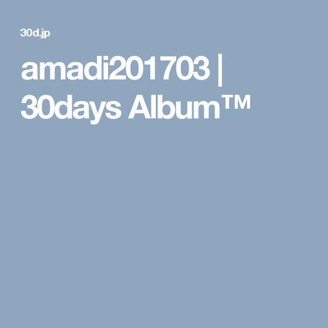 amadi201703 | 30days Album™
