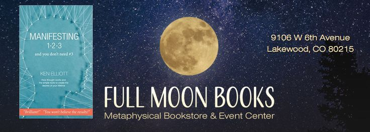 Manifesting 123 Workshop at Full Moon Books Metaphysical Bookstore & Event Center in Lakewood, CO with Ken Elliott.  What is contained in Manifesting 123 and you don't need #3 is new information that is of paramount importance to everyone and accessible to all.  Ken will describe the observable fact that our thoughts are continually taking form in the unseen, near-physical world around us before they come into our lives. You will come away with the sure knowledge of how to use this great…