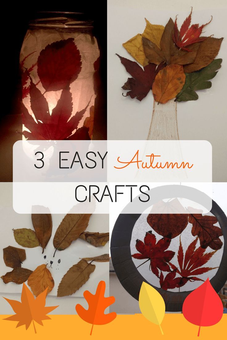 3 Easy Autumn Crafts To Do With Kids Crafts Easy Fall Crafts
