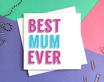 Best Mum Ever - Mother's Day Card - Best Mum Card - Best Mum Ever Card - Best Mum Mother's Day Card - Fun Mother's Day Card