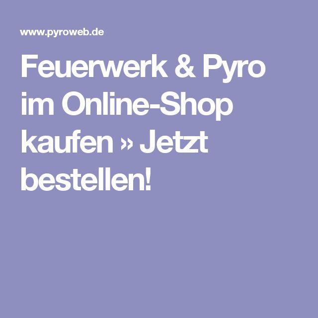 Feuerwerk & Pyro im Online-Shop kaufen » Jetzt bestellen!